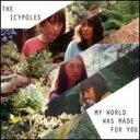 【送料無料】 Icypoles / My World Was Made For You 輸入盤 【CD】