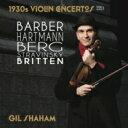 『1930年代のヴァイオリン協奏曲集第1集〜ベルク、ストラヴィンスキー、バーバー、ハルトマン、ブリテン』 シャハム 2CD  輸入盤  CD