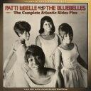 【送料無料】 Patti Labelle / Bluebelles / Complete Atlantic Sides Plus 輸入盤 【CD】
