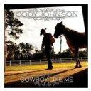 艺人名: C - Cody Johnson / Cowboy Like Me 輸入盤 【CD】