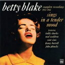 艺人名: B - 【送料無料】 Betty Blake / Sings In A Tender Mood: Complete Recordings 1957-1961 輸入盤 【CD】