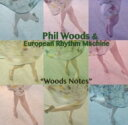 Artist Name: P - Phil Woods フィルウッズ / Woods Notes 【CD】