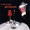 Artist Name: A - Audrey Morris / After Thoughts 【CD】