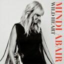 Artist Name: M - Mindi Abair ミンディアベア / Wild Heart 輸入盤 【CD】