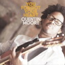 Artist Name: Q - Quentin Moore / You Forgot Your Heart 【CD】