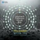 器樂曲 - 『ポロニウム〜アコーディオン3重奏による現代作品集〜ルトスワフスキ、ペンデレツキ、グレツキ、キラール』 モーション・トリオ 輸入盤 【CD】