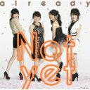 【送料無料】 Not yet (AKB48) ノットイエット / already【Type-B(CD+DVD) 初回プレス特典 : カラートレイ仕様、コネクティングカード封入(イベント参加応募券)】 【CD】