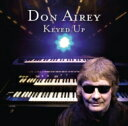 Don Airey / Keyed Up 【CD】