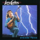 艺人名: L - Larry Carlton ラリーカールトン / Strikes Twice 【CD】