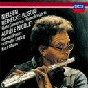 Nielsen ニールセン / ニールセン:フルート協奏曲、ブゾーニ:ディヴェルティメント、ライネッケ:フルート協奏曲 ニコレ、マズア&..