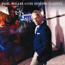 艺人名: P - Paul Weller ポールウェラー / More Modern Classics 【SHM-CD】