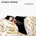 Stephen Bishop (Rock) ステファンビショップ / Be Here Then 輸入盤 【CD】