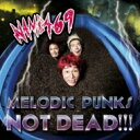 艺人名: Na行 - NAMBA69 / MELODIC PUNKS NOT DEAD!!! 【CD Maxi】