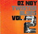 Artist Name: O - Oz Noy オズノイ / Twisted Blues Vol.2 【CD】