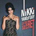 藝人名: N - Nikki Yanofsky ニッキー / Little Secret 輸入盤 【CD】