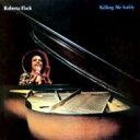 Roberta Flack ロバータフラック / Killing Me Softly 輸入盤 【CD】