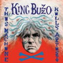艺人名: K - 【送料無料】 King Buzzo / This Machine Kills Artists 輸入盤 【CD】