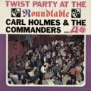 Artist Name: C - Carl Holmes & The Commanders / Twist Party At The Round Table 【CD】