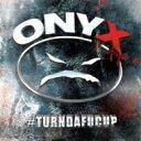 藝人名: O - Onyx オニックス / #turndafucup 輸入盤 【CD】