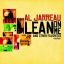 藝人名: A - Al Jarreau アルジャーロウ / Lean On Me & Other Favorites 輸入盤 【CD】