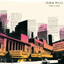 Artist Name: I - Isma Hill / Line 【CD】