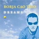 Artist Name: B - 【送料無料】 Borja Cao / Dreams 輸入盤 【CD】