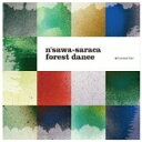 Artist Name: Wa Line - n'sawa-saraca / forest dance 【CD】