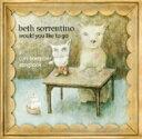艺人名: B - Beth Sorrentino / Would You Like To Go? 【CD】