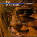 Artist Name: K - 【送料無料】 Kerry Chater / Love On A Shoestring ちぎれそうな恋 (紙ジャケット) 輸入盤 【CD】