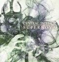 独立音乐 - Central 2nd Sick / SUPERNOVA 【CD】