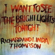 Richard Thompson / Linda Thompson / I Want To See The Bright Lights Tonight (アナログレコード) 【LP】