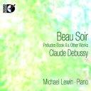 作曲家名: Ta行 - 【送料無料】 Debussy ドビュッシー / 前奏曲集第2巻、美しき夕暮れ(ピアノ版)、喜びの島、他 マイケル・レヴィン(+ブルーレイ・オーディオ) 輸入盤 【CD】