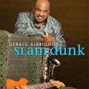 Artist Name: G - Gerald Albright ジェラルドアルブライド / Slam Dunk 輸入盤 【CD】