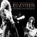 楽天ローチケHMV 1号店Led Zeppelin - The Music That Rocked Us 輸入盤 【CD】