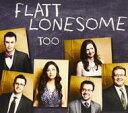 艺人名: F - Flatt Lonesome / Too 輸入盤 【CD】