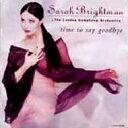 Sarah Brightman サラブライトマン / タイム・トゥ・セイ・グッバイ 【CD】