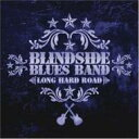 Rakuten - 【送料無料】 Blindside Blues / Long Hard Road 輸入盤 【CD】