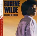 Artist Name: E - Eugene Wilde / Don't Say No Tonight 輸入盤 【CD】