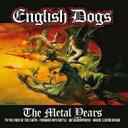 【送料無料】 English Dogs / Forward Into Battle - The Metal Years 輸入盤 【CD】