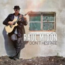 藝人名: R - Raul Midon ラウルミドン / Don't Hesitate 輸入盤 【CD】