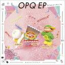 DJみそしるとMCごはん / OPQ EP 【CD Maxi】