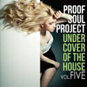 艺人名: P - Proof Soul Project プルーフソウルプロジェクト / Under Cover Of The House 5 【CD】
