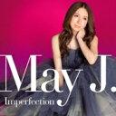 艺人名: Ma行 - 【送料無料】 May J. メイジェイ / Imperfection 【CD】