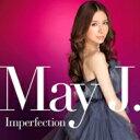 艺人名: Ma行 - 【送料無料】 May J. メイジェイ / Imperfection (CD+Blu-ray) 【CD】