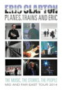 Eric Clapton エリッククラプトン / Planes, Trains And Eric: Japan Tour 2014 【DVD】