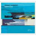 艺人名: T - Tommy Guerrero トミーゲレロ / Perpetuum 【CD】