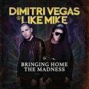 【送料無料】 Dimitri Vegas & Like Mike / Bringing Home The Madness 輸入盤 【CD】