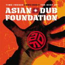 Artist Name: A - 【送料無料】 Asian Dub Foundation エイジアンダブファウンデイション / Time Freeze 1995 / 2007 - The Best Of 【CD】