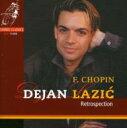 【送料無料】 Chopin ショパン / ショパン・レトロスペクション−ピアノ作品集 デヤン・ラツィック 輸入盤 【CD】