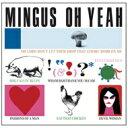 Charles Mingus チャールズミンガス / Oh Yeah 輸入盤 【CD】